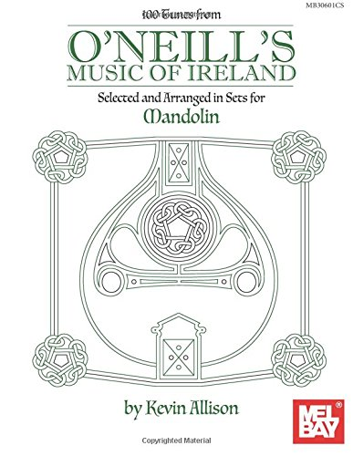 100 Tunes from O'Neill's Music of Ireland Selected and Arranged in Sets for Mandolin