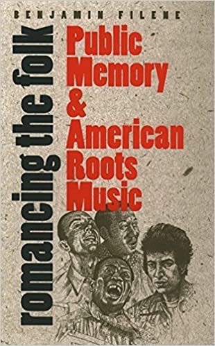 Book Romancing the Folk: Public Memory and American Roots Music (Cultural Studies of the United States) by Benjamin Filene (2000-06-26)
