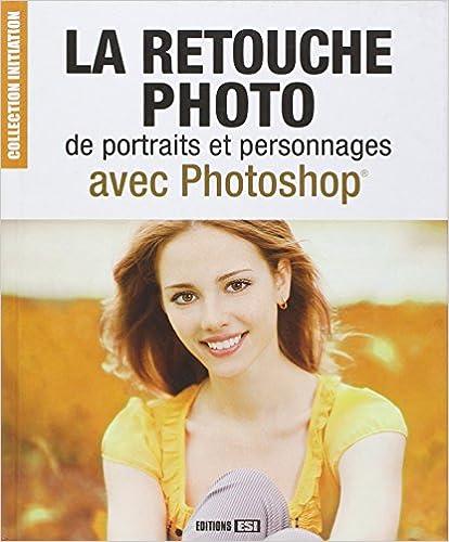 Livres gratuits en ligne La retouche photo de portraits et personnages avec Photoshop epub, pdf