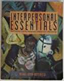 Interpersonal Essentials : Understanding and Enacting, Booth and Butterfield, 053663226X