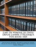 L' Art de Vérifier les Dates Depuis L'Année 1770 Jusqu'À Nos Jours, David Bailie Warden and Maurists, 1146243413