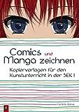 Comics und Manga zeichnen: Kopiervorlagen für den Kunstunterricht in der Sek I