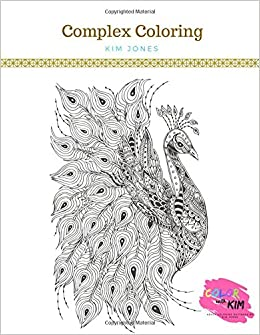 Complex Coloring A Stunning Intricate Coloring Book For Adults Kim