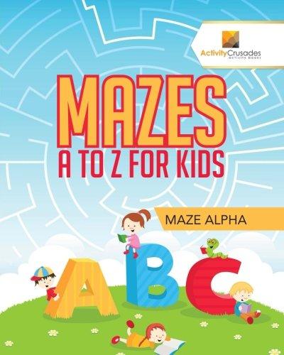 Download Mazes A to Z For Kids : Maze Alpha ebook