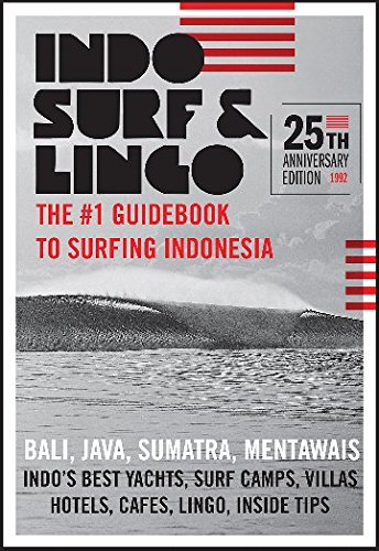 Indo Surf & Lingo: The #1 Guidebook to Surfing Indonesia (Best Surf Spots Bali)