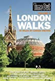 Time Out London Walks: 30 Walks by Writers, Comedians and Historians (Time Out): 1 (Time Out London Walks: 30 Walks (Vol. 1))
