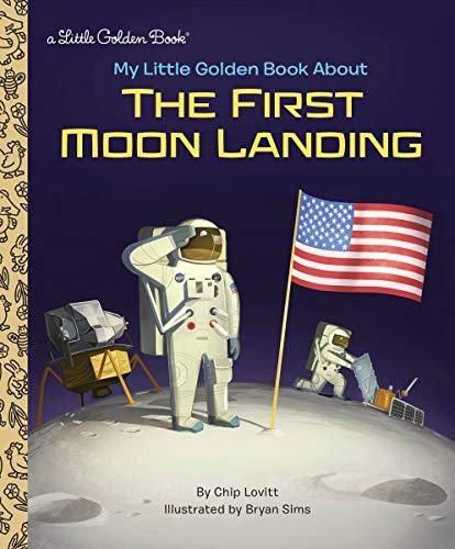 My Little Golden Book About the First Moon Landing (First Moon Landing)