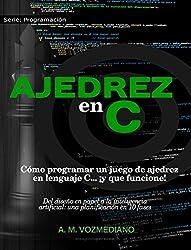 Ajedrez en C: Cómo programar un juego de ajedrez en lenguaje C..