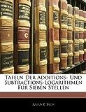 Tafeln der Additions- und Subtractions-Logarithmen Für Sieben Stellen, Julius Z. Zech, 1144992087