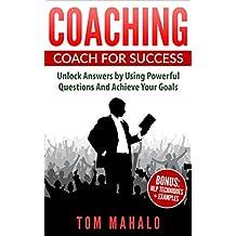 Coaching: Coach For Success, Achieve Your Goals
