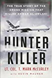 Image of Hunter Killer: The True Story of the Drone Mission That Killed Anwar al-Awlaki