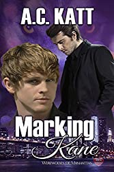 Marking Kane (The Werewolves Of Manhattan Book 4)