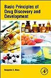 Basic Principles of Drug Discovery and Development, Blass, Benjamin, 012411508X