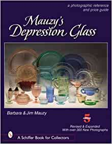 A Photographic Reference with Prices A Photographic R Mauzy/'s Depression Glass
