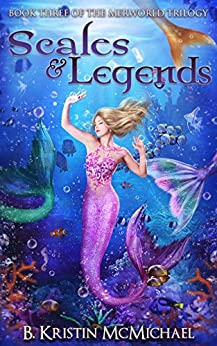 Scales and Legends (The Merworld Trilogy Book 3) by [McMichael, B. Kristin]