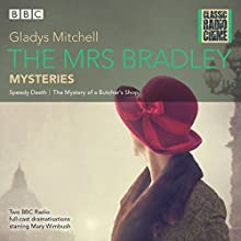 The Mrs Bradley Mysteries: Classic Radio Crime Radio/TV Program Auteur(s) : Gladys Mitchell Narrateur(s) : Mary Winbush, Leslie Phillips,  Full Cast