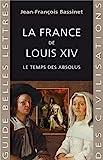 La France de Louis XIV, Bassinet, Jean-Francois, 2251410503