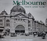 Front cover for the book Melbourne then & now by Heather Chapman