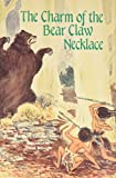 img - for Charm of the Bear Claw Necklace, The by Margaret Zehmer Searcy (1990-11-30) book / textbook / text book