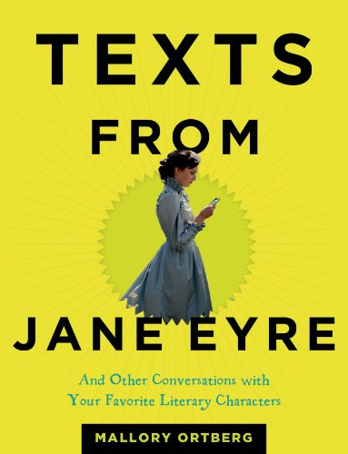Texts from Jane Eyre: And Other Conversations with Your Favorite Literary Characters cover