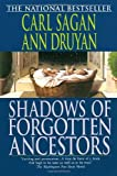 Shadows of Forgotten Ancestors, Carl Sagan and Ann Druyan, 0345384725