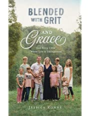 Blended with Grit and Grace: Just Keep Livin' When Life Is Unexpected