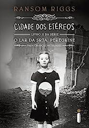 Cidade dos etéreos (O lar da srta. Peregrine para crianças peculiares Livro 2)