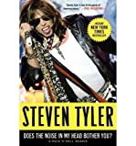 img - for [(Does the Noise in My Head Bother You?: A Rock 'n' Roll Memoir)] [Author: Steven Tyler] published on (December, 2012) book / textbook / text book