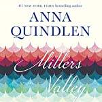 Miller's Valley: A Novel | Anna Quindlen