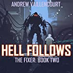 Hell Follows: The Fixer, Book 2 | Andrew Vaillencourt
