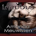 Incubus: The Incubus Saga, Book 1   Amanda Meuwissen