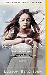 Regeneration X: To be or to have been (Regeneration Chronicles Book 1)