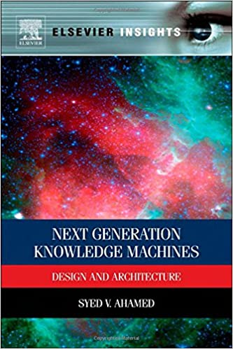 Book Next Generation Knowledge Machines: Design and Architecture (Elsevier Insights)