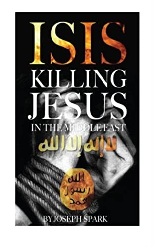 Book Isis: Killing Jesus in the Middle East