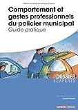 Comportement et gestes professionnels du policier municipal - Guide pratique