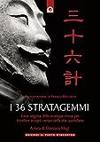 I 36 stratagemmi: L'arte segreta della strategia cinese per trionfare in ogni campo della vita quotidiana. Presentazione di Franco Battiato NUOVA EDIZIONE ... E AMPLIATA (Nuove frontiere del pensiero)