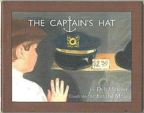 The Captain's Hat: Deb Mercier, Faythe Mills: 9780979941009: Amazon