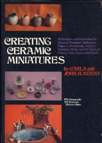 Creating Ceramic Miniatures by Carla Kenny (1979-08-02)