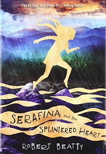 Serafina and the Splintered Heartlessness (Serafina Book 3)