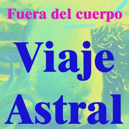 viaje astral by fuera del cuerpo on amazon music