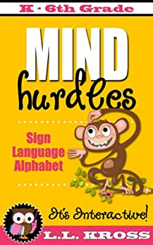 Sign Language Alphabet Books for Kids (Interactive Fun): Mind Hurdles by [Kross, LL]