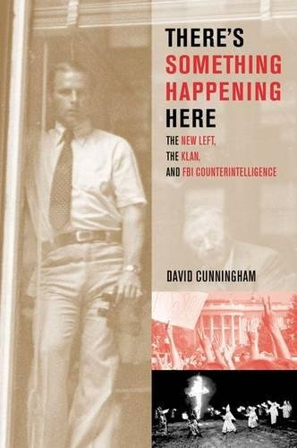 Search : There's Something Happening Here: The New Left, the Klan, and FBI Counterintelligence