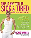 you tired - This Is Why You're Sick and Tired: (And How to Look and Feel Amazing)