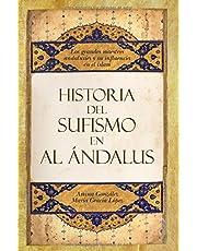 Historia del sufismo en al-Andalus / History of Sufism in al-Andalus: Maestros sufies de al-Andalus y el Magreb / Sufi Masters of al-Andalus and Magreb