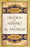 img - for Historia del sufismo en al-Andalus / History of Sufism in al-Andalus: Maestros sufies de al-Andalus y el Magreb / Sufi Masters of al-Andalus and Magreb (Spanish Edition) book / textbook / text book