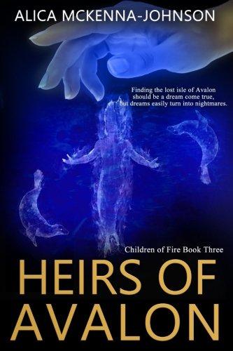 Download Heirs of Avalon (Children of Fire) (Volume 3) PDF