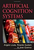 Artificial Cognition Systems, Angelo Loula and Ricardo Gudwin, 1599041111