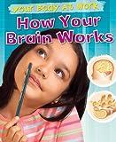 How Your Brain Works, Carol Ballard, 1433941031