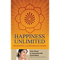 Happiness Unlimited: Awakening With Brahmakumaris (Pentagon Press)