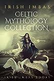 Irish Imbas: Celtic Mythology Collection 2016 (The Celtic Mythology Collections)